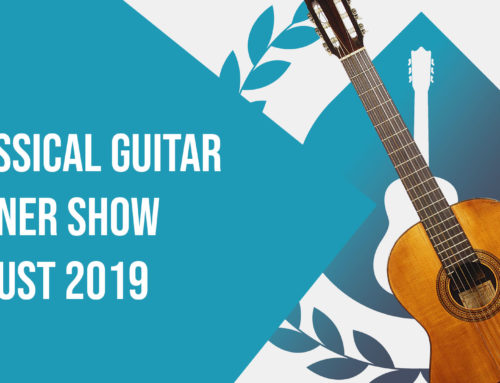 The Classical Guitar Corner Show August 2019
